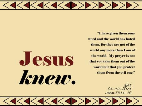 Jesus Knew