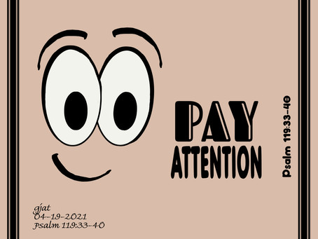 Wednesday at the Well:  Psalm 119:33-40 - Pay Attention to God's Teaching