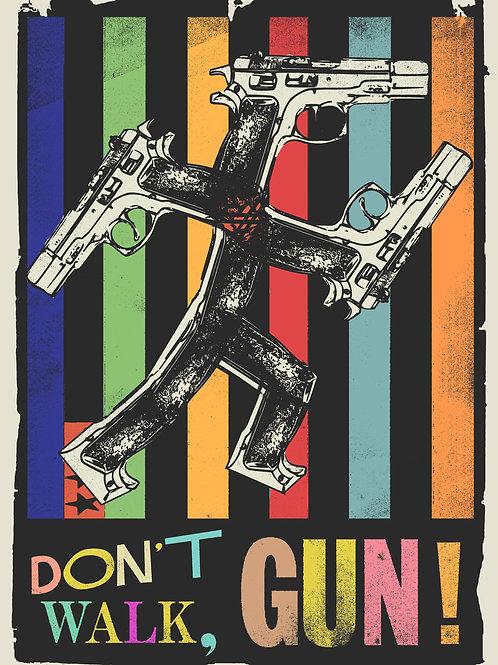 Don't Walk, Gun!