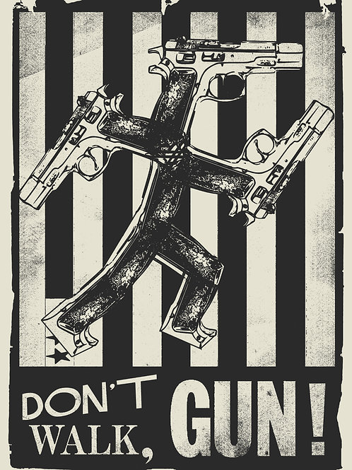 Don't Walk, Gun! (BW)