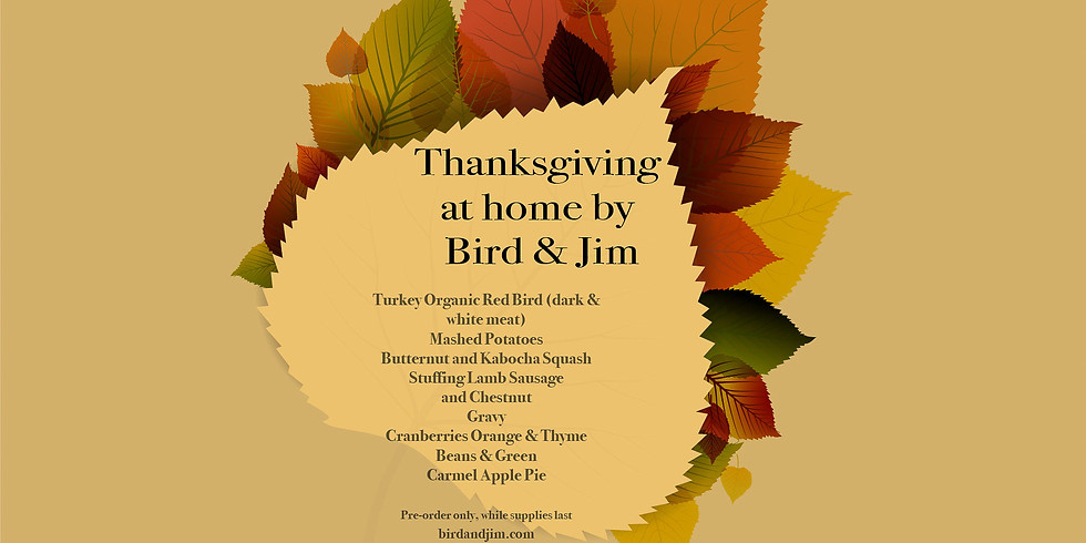 Let Us Cook For You!  Thanksgiving at Home by Bird & Jim!