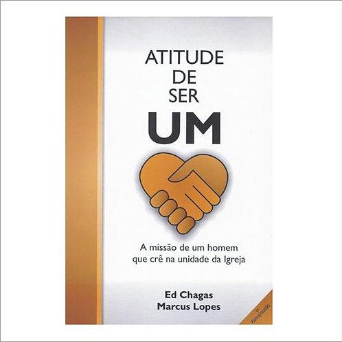 Atitude de ser um: a missão de um homem que crê na unidade da igreja