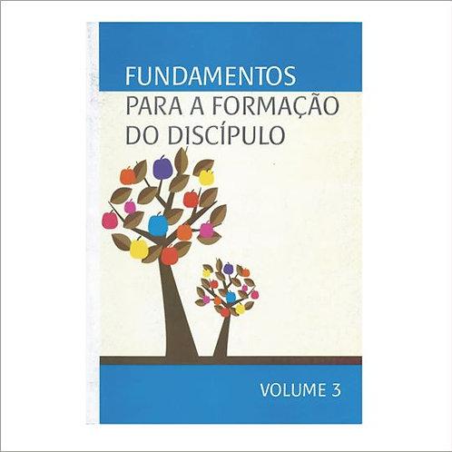 Fundamentos para a Formação do Discípulo - Volume3