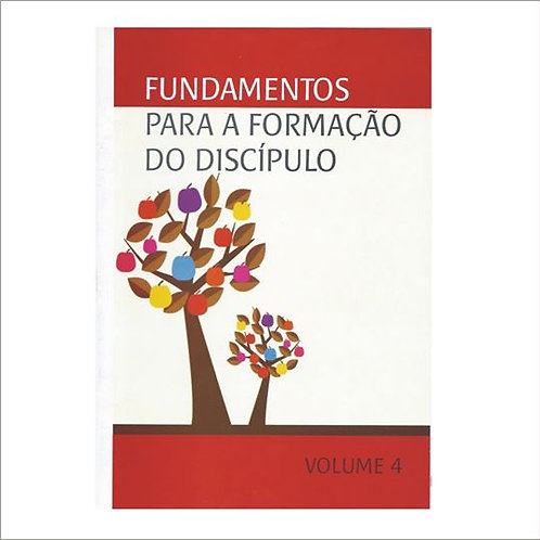 Fundamentos para a Formação do Discípulo - Volume4