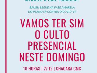 Culto presencial mantido para domingo (27.12)