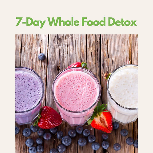 7-Day Whole Food Detox