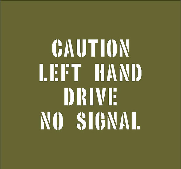 CAUTION LEFT HAND DRIVE