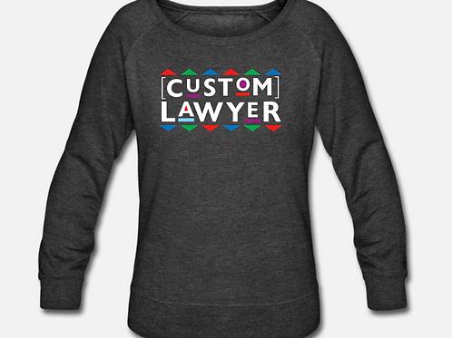 Custom Lawyer Wideneck Crewneck