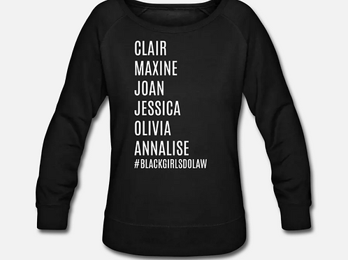 Phenomenal TV Lawyers Wideneck Crewneck Sweatshirt