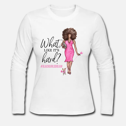 What, like it's hard? Long Sleeve Shirt