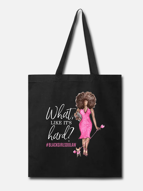 What, like it's hard? Tote