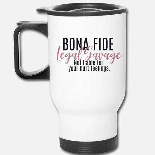 Bona Fide Legal Savage Travel Mug