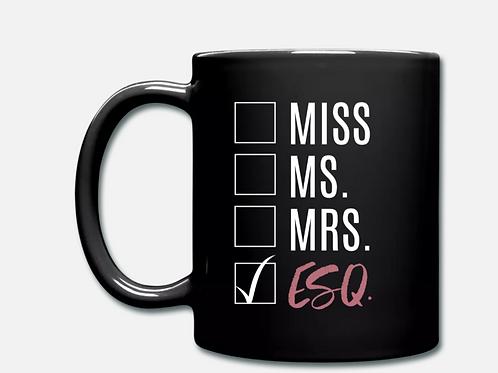 Miss Ms. Mrs. ESQ. Coffee Mug