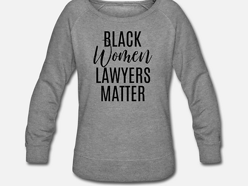 Black Women Lawyers Matter Crewneck