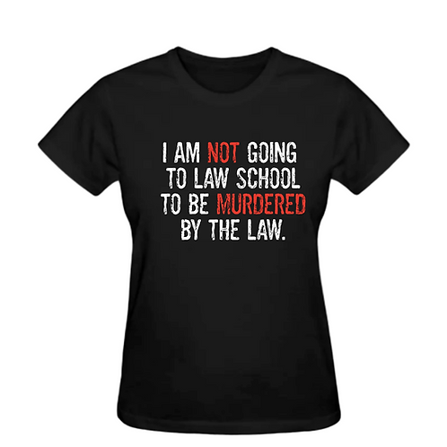 Murdered by the Law T-Shirt