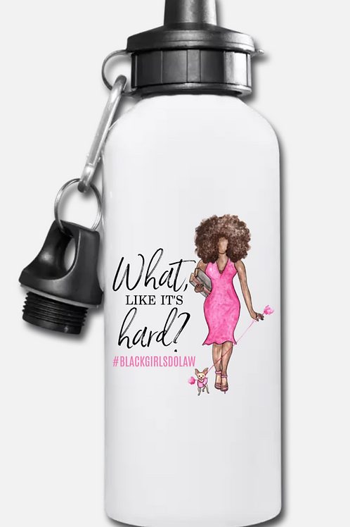 What, like it's hard? Water Bottle