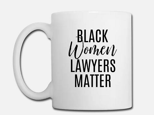 Black Women Lawyers Matter Coffee Mug