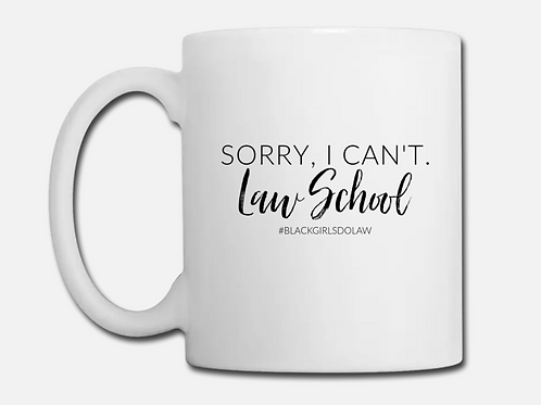 Sorry, I can't. Law School Coffee Mug