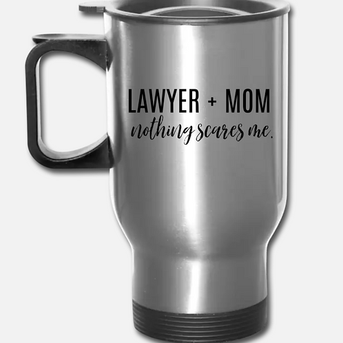 Lawyer + Mom Travel Mug