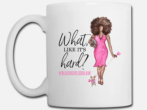 What, like it's hard? Coffee Mug