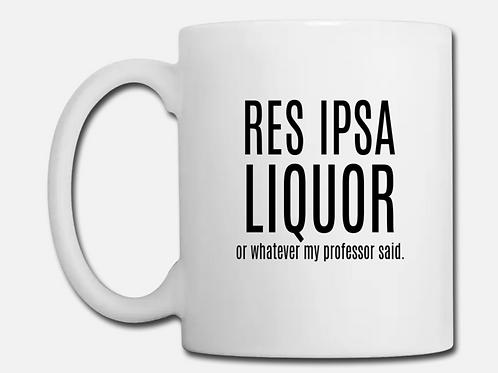 Res Ipsa Liquor Coffee Mug