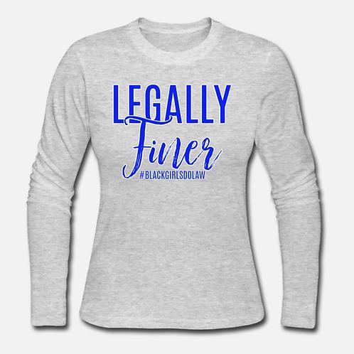 Legally Finer Long Sleeve Shirt