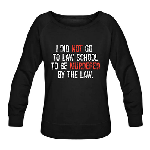 Murdered by the Law Wideneck Crewneck