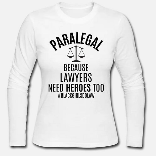 Hero Paralegal Long Sleeve Shirt