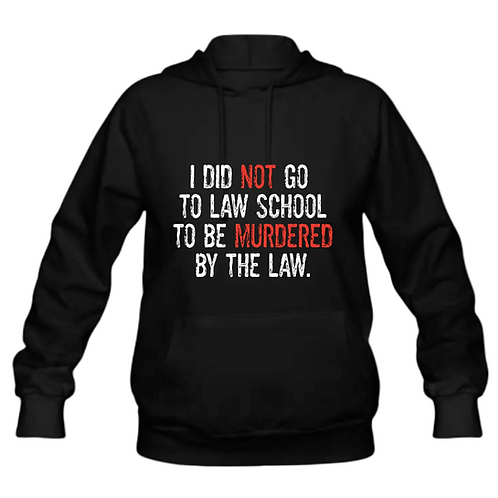 Murdered by the Law Hoodie