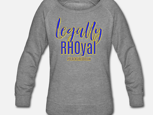 Legally RHOyal Wideneck Crewneck Sweatshirt