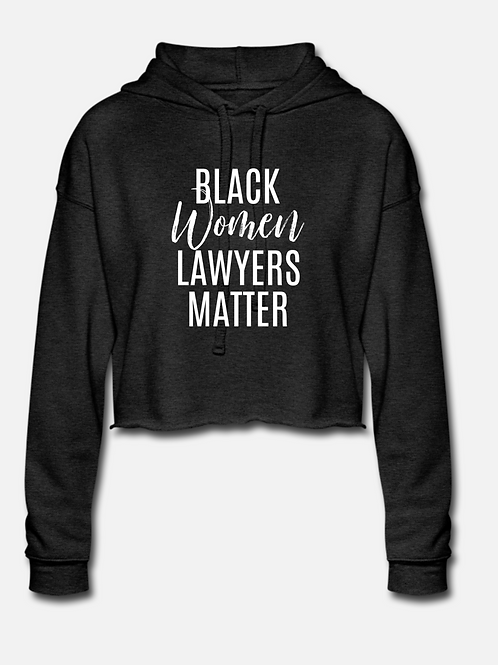 Black Women Lawyers Matter Cropped Hoodie