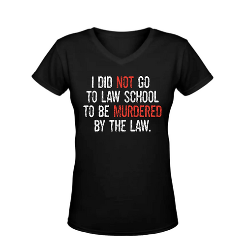 Murdered by the Law V-Neck T-Shirt