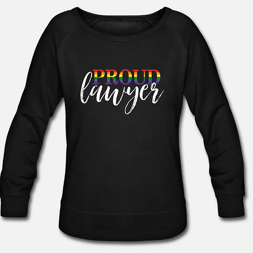 PROUD Lawyer Wideneck Crewneck