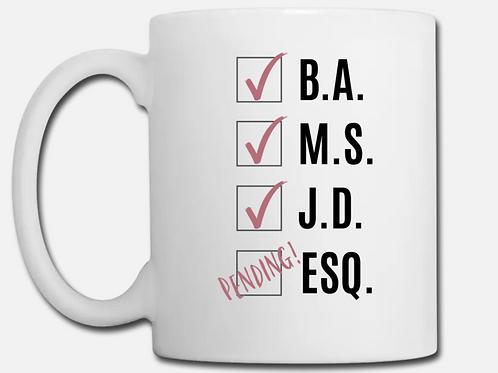 JD/ESQ Pending Coffee Mug