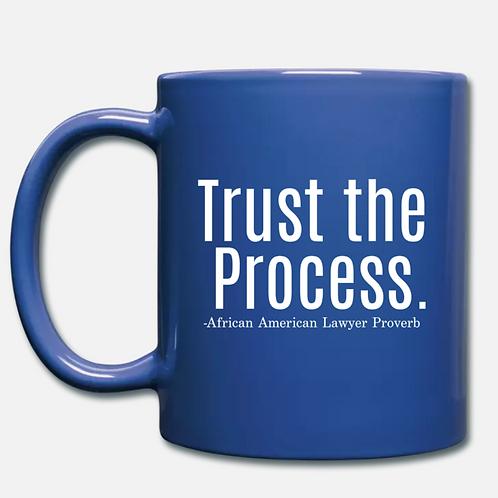Trust the Process Coffee Mug