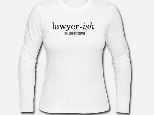 Lawyer•ish Long Sleeve Shirt