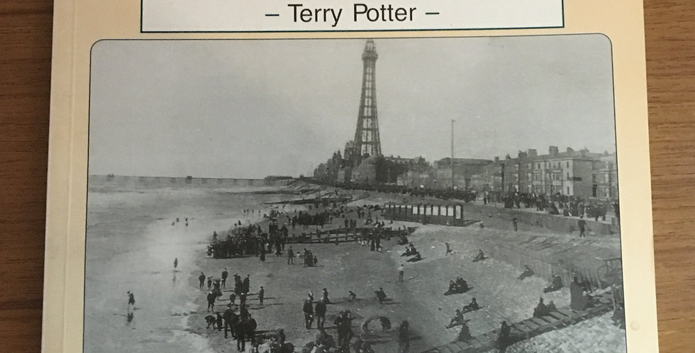 Local History Book - Reflections on Blackpool by Terry Potter