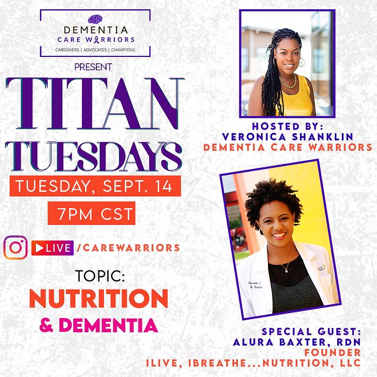 Titan Tuesdays: Nutrition & Dementia