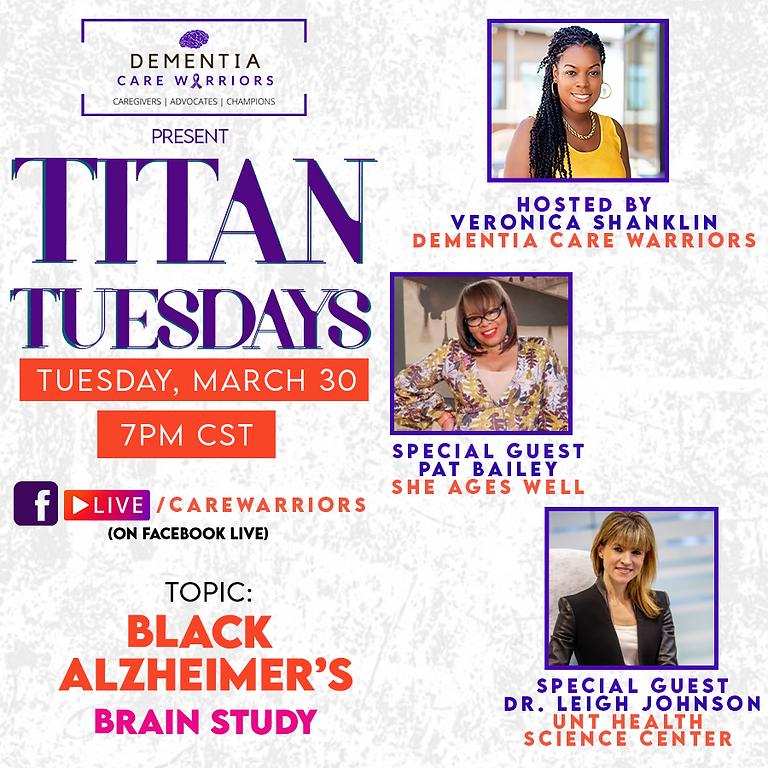 Titan Tuesdays: Black Alzheimer's Brain Study
