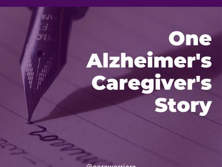 One Alzheimer's Caregiver's Story...