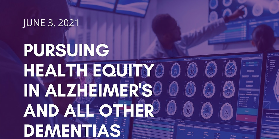 Pursuing Health Equity in Alzheimer's and All Other Dementia