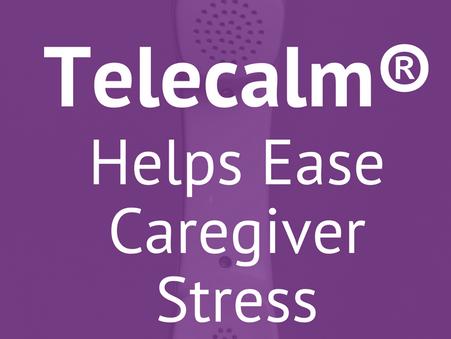 Telecalm® Helps Ease Caregiver Stress