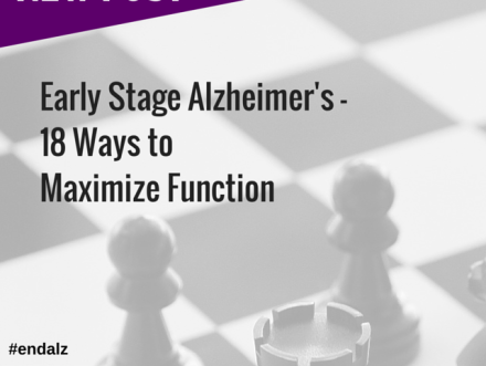 Early-Stage Alzheimer's – 18 Ways to Maximize Function