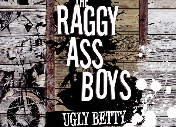 The Raggy Ass Boys - Ugly Betty - Vol.1