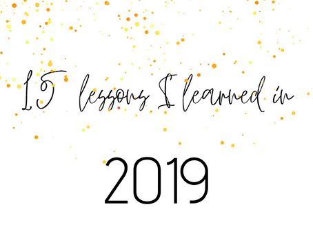the 15 lessons i learned in 2019