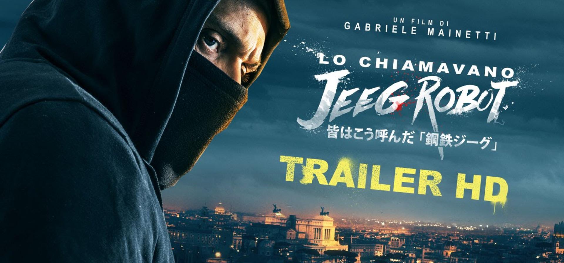 Lo Chiamavano Jeeg Robot un film di Gabriele Mainetti