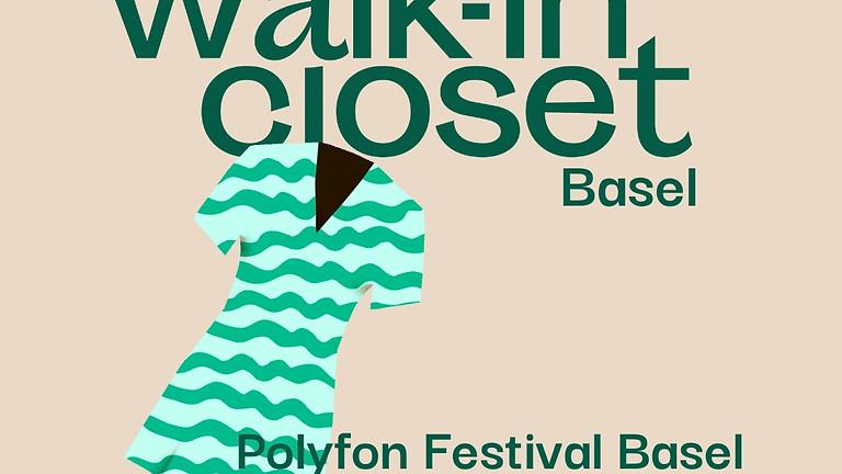 Walk-in Closet Basel - Polyfon Festival