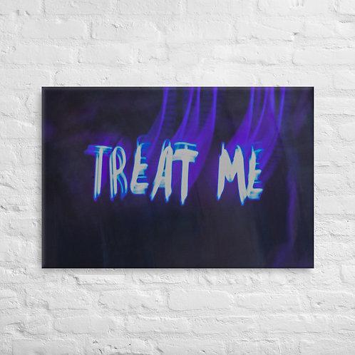 Treat Me Canvas