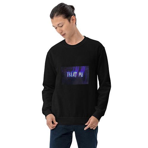 Treat Me Unisex Sweatshirt