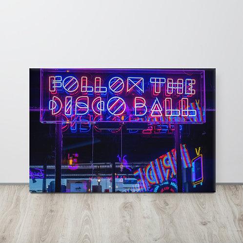 Follow The Disco Ball Canvas